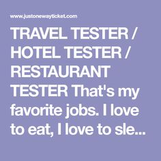 TRAVEL TESTER / HOTEL TESTER / RESTAURANT TESTER That's my favorite jobs. I love to eat, I love to sleep and I love to travel. ;)  You just opened a new hotel or restaurant or you need some promotion in general? Invite me to your place, I will take beautiful photos (+ additional videos) and write a detailed review about it on my blog. My blog receives about100,000 unique visitors per month. Over 150,000 people are following me on Social Media.  There is no better and authentic way to…