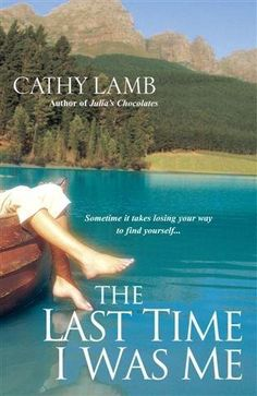 The Last Time I Was Me by Cathy Lamb.