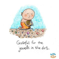 Grateful ❤ It is amazing what you will find.  No mud. No lotus.