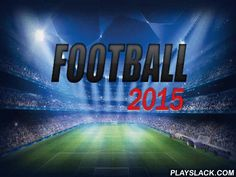 Football 2015  Android Game - playslack.com , Control a football team. purchase and trade football players, train them, take part in friendly matches and different competitions. Take your popular football team to the properity in this Android game. specify the team you like among many accessible ones. purchase attire and other things for the players. create tactic schemes for each equal. Control the players of your team on the football tract. strive to protect your gates and surpass the…