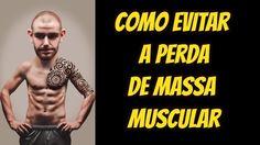 5 Dicas Para Evitar a Perda de Massa Muscular - Catabolismo