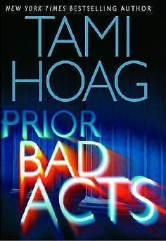 Prior Bad Acts by Tami Hoag (2006, Hardcover) w/ Dust Jacket