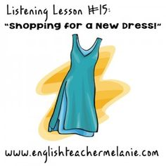 """""""Shopping for a new dress!"""" Pronunciation:  hadn't, didn't, couldn't; Phrasal verbs: try on, come away, let down"""