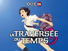 """The Girl who Leapt through Time"" = ""La traversée du temps"" (2007) - bande annonce"