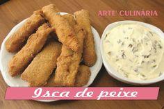 Arte'Culinária-Por Tata Pereira: Isca de peixe