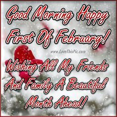 Good Morning Happy First Of February Winter Quote good morning february february quotes hello february welcome february hello februaruy quotes february love quotes welcome february quotes good morning february quotes Good Morning Happy, Good Morning Picture, Morning Pictures, Good Morning Quotes, Morning Sayings, Hello February Quotes, Happy February, February Images, January 1