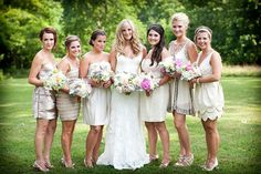 I love her dress and the different bridesmaid dresses