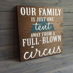 Our Family is Just One Tent Away from a Full-Blown Circus Wood Sign, Stained and Hand Painted, Home decor, Family signs, Funny signs