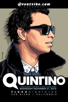 Poster art I created to commemorate Quintino's epic show at Fluxx on November 21, 2012. Thanks to the Eventvibe family for the honor and amazing opportunity! — with Quintino in San Diego.