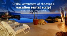 Critical advantages of choosing a vacation rental script than starting from scratch.