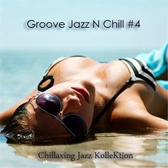 Groove Jazz N Chill #4 Kvk Music http://www.amazon.com/dp/B00SL8M6VO/ref=cm_sw_r_pi_dp_RtAbwb1C4YZYM
