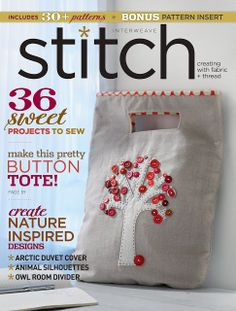 Stitch Magazine - Winter 2013 - what a cool pattern on the cover ... have to hunt this one out!