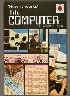 """David Carey, How It Works…The Computer (Ladybird Books, "" Ladybird Books, Alter Computer, Computer Cover, Computer Drawing, Historia Universal, Retro Futurism, Computer Science, Computer Books, Computer Technology"