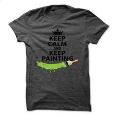 Keep Calm And Keep Painting - #black sweatshirt #girls hoodies. ORDER HERE => https://www.sunfrog.com/LifeStyle/Keep-Calm-And-Keep-Painting.html?id=60505