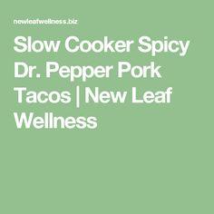 Slow Cooker Spicy Dr. Pepper Pork Tacos | New Leaf Wellness
