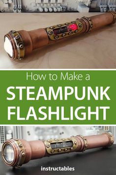 Make a working steampunk themed flashlight out of copper and brass.  #lighting #workshop #cosplay #costume #prop #industrial