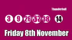 The Thunderball Results for Friday 8th November http://www.youtube.com/watch?v=gbZIy3XkbBE