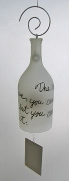 """Wine Bottle windchime """"The wind is like love, you can't always see it but you can always feel it""""..."""