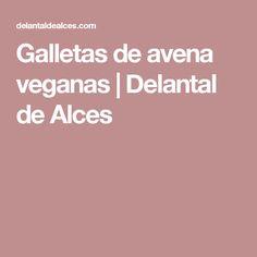 Galletas de avena veganas | Delantal de Alces