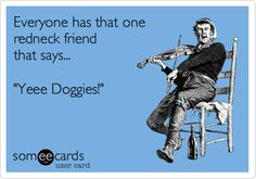 Get a funny take on today's popular news, entertainment, lifestyle, and video content -- all written by the people who bring you those funny ecards. Redneck Party, Redneck Girl, Girl Quotes, Girl Sayings, Redneck Quotes, True Facts, Someecards, News Today, Best Friends