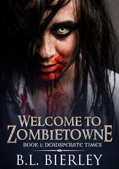 Welcome to Zombietowne: Book 1 - Deadsperate Times