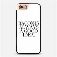 BACON IS ALWAYS A GOOD IDEA. iPhone 6 case by Melody Joy Munn | Casetify