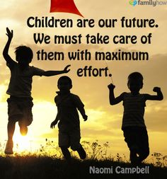 #Children are our Future.