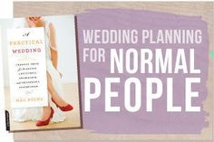 how to stage manage your wedding in six mostly easy steps a practical wedding ideas for unique diy and budget wedding planning wedding day pins