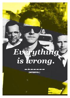 Eberything is wrong. [ Interpol ] El Pintor