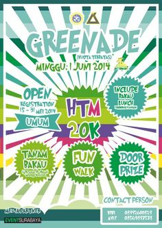 Greenade Pelaksanaan : 1 Juni 2014 Open Registration : 15 – 31 Mei 2014 Untuk UMUM  http://eventsurabaya.net/greenade-tanam-baku-fun-walk-door-prize/