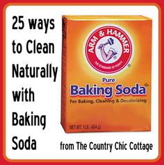 25 Ways to Naturally Clean with Baking Soda ~ * THE COUNTRY CHIC COTTAGE (DIY, Home Decor, Crafts, Farmhouse)