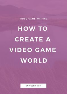 Now that you've learned how to approach writing a video game script, you're now ready to start building the world of your narrative and start bringing it to life. | video game world | world building | worldbuilding | video game writing | how to create a video game world