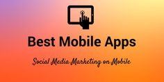 list of and download links to the best smartphone apps available, for social media marketers.