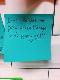 Don't forget to pray when things are going well. Bible Verses Quotes, Jesus Quotes, Faith Quotes, Words Quotes, Sayings, Scriptures, Bibel Journal, Bible Notes, Quotes About God