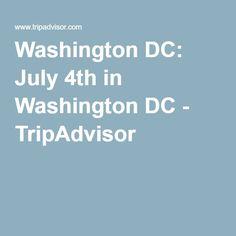 Washington DC: July 4th in Washington DC - TripAdvisor