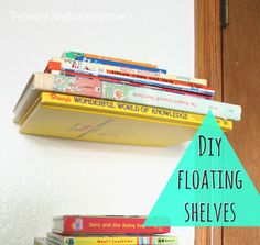 Cute idea! Could use grown up books for a study or kid books for a playroom.  Simply Living : DIY Floating Shelves