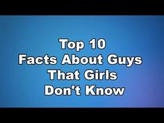 Top 10 Facts About Guys That Girls Don't Know - YouTube