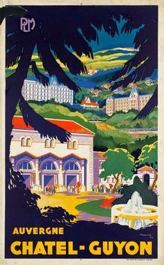 1932 Chatel-Guyon, Auvergne, France poster by Robert Falcucci