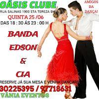 Blog Duchapeu : Baile OÁSIS CLUBE - Quinta 25  de Junho - BH
