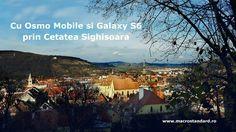 Cu DJI Osmo Mobile si Galaxy S6 prin Cetatea Sighisoara Dji Osmo, Places, Products, Gadget, Lugares
