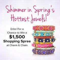 Enter For a Chance to Win a $1,500 Shopping Spree at Charm & Chain What a better way to accent for Spring!