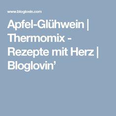 Apfel-Glühwein | Thermomix - Rezepte mit Herz | Bloglovin'