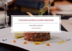 Receita: Tartar de salmão e salmão grelhado, por Edu Guedes