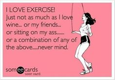 The problem isn't my lack of prioritizing exercise, but rather my love of wine, comfort, and friends :)