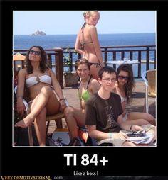 Reasons I'm single # TI-84+. Ya... that's pretty much me.