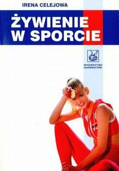 Celejowa I.: Żywienie w sporcie. - Wyd. 1 (dodr.). - Warszawa : Wydawnictwo Lekarskie PZWL, 2012. Sygn.: 175595