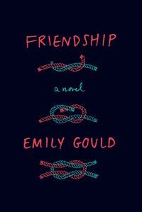 """Friendship"" is the new novel from author Emily Gould. This book has been selected as the sixth work to be featured in The Takeaway's book club."