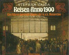 Reisen Anno 1900. Ein Führer durch die Länder der k.u.k. Monarchie von Stephan Vajda http://www.amazon.de/dp/3800031752/ref=cm_sw_r_pi_dp_zBCGvb1FV8FGV