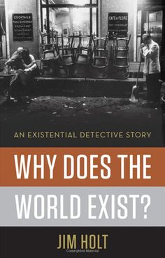 Amazon.com: Why Does the World Exist?: An Existential Detective Story (9780871404091): Jim Holt: Books
