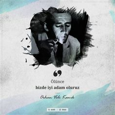 Ölünce bizde iyi adam oluruz. - Orhan Veli Kanık Poem Quotes, Poems, Life Quotes, Literature Quotes, Book Corners, Meaningful Words, Cool Words, Quotations, Cool Photos